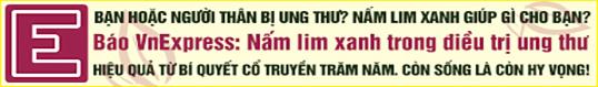 NẤM LIM XANH ®™ chữa ung thư